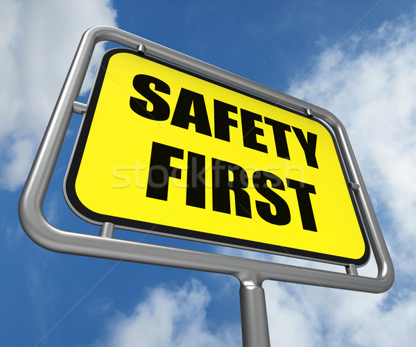 Safety First Sign Indicates Prevention Preparedness and Security Stock photo © stuartmiles