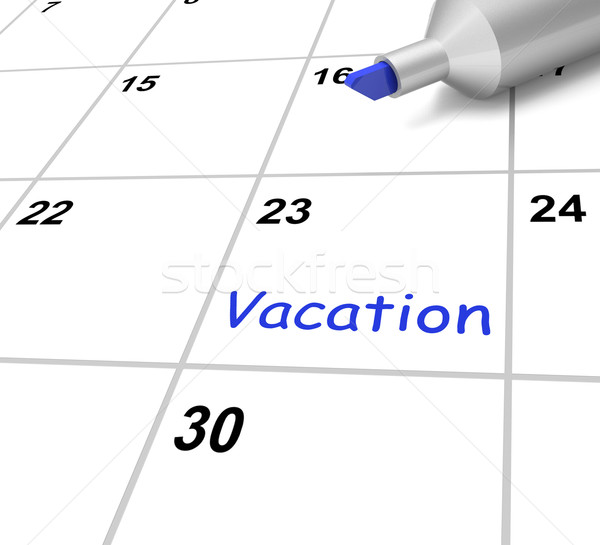 Vacation Calendar Shows Break Or Free From Work Stock photo © stuartmiles
