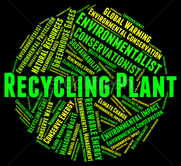 Recycling Plant Indicates Go Green And Factory Stock photo © stuartmiles