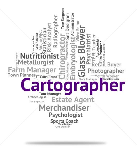 Cartographer Job Represents Land Surveyor And Career Stock photo © stuartmiles