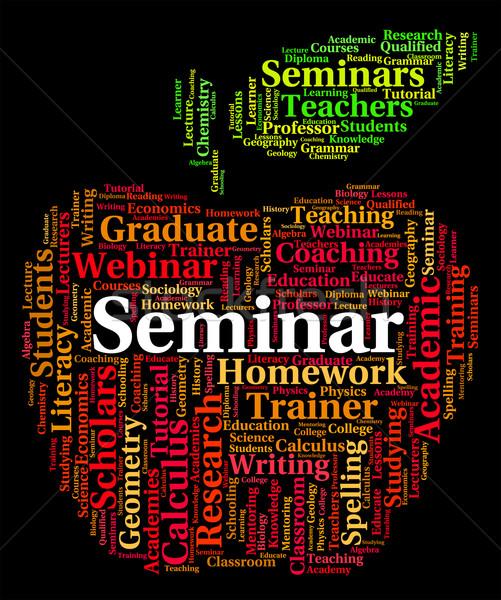 Seminarium słowo konferencji mowy znaczenie warsztaty Zdjęcia stock © stuartmiles