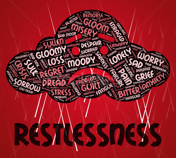 Restlessness Word Indicates Ill At Ease And Agitated Stock photo © stuartmiles