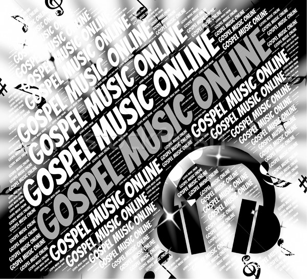 Gospel Music Online Means Christ's Teaching And Christian Stock photo © stuartmiles