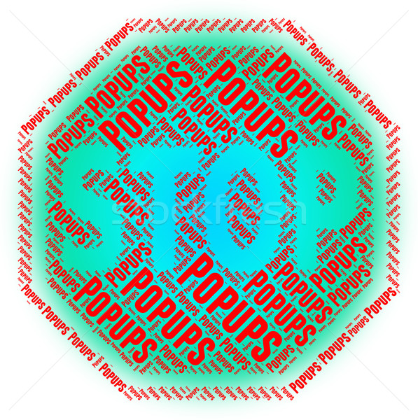 Stop Popups Means Pop-Up Window And Ad Stock photo © stuartmiles