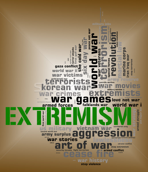 Extremism Word Shows Military Action And Activism Stock photo © stuartmiles