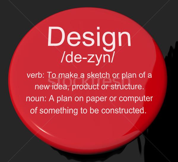 Design Definition Button Showing Sketch Plan Artwork Or Graphic Stock photo © stuartmiles