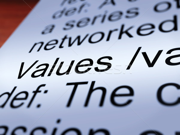 Values Definition Closeup Showing Principles And Morality Stock photo © stuartmiles