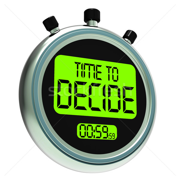Time To Decide Message Meaning Decision And Choice Stock photo © stuartmiles