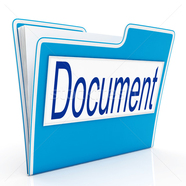 Documento archivo papeleo significado documentos Foto stock © stuartmiles