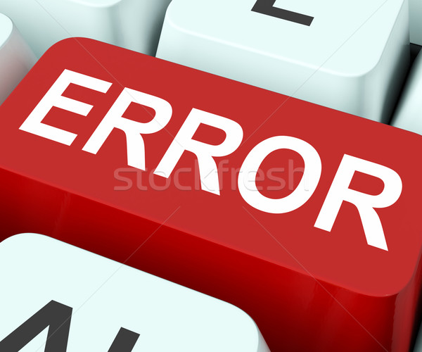 Error Key Shows Mistake Fault Or Defects Stock photo © stuartmiles