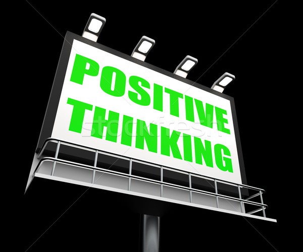 Positive Thinking Sign Refers to Optimistic Contemplation Stock photo © stuartmiles