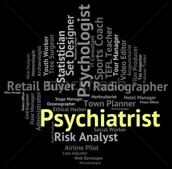 Psychiatrist Job Means Personality Disorder And Hiring Stock photo © stuartmiles