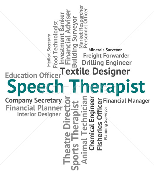 Speech Therapist Represents Therapists Verbal And Occupations Stock photo © stuartmiles
