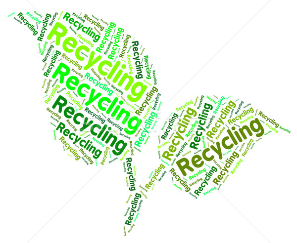 Recycling Word Shows Eco Friendly And Recycle Stock photo © stuartmiles