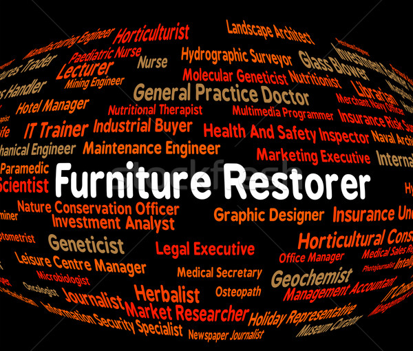 Furniture Restorer Indicates Recruitment Furnishings And Word Stock photo © stuartmiles