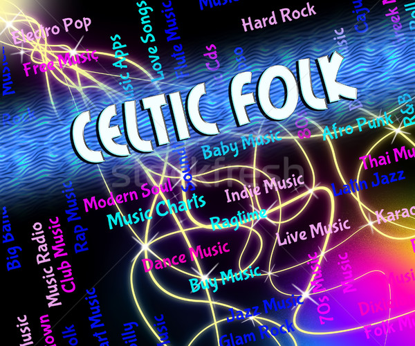Celtic Folk Represents Sound Tracks And Audio Stock photo © stuartmiles