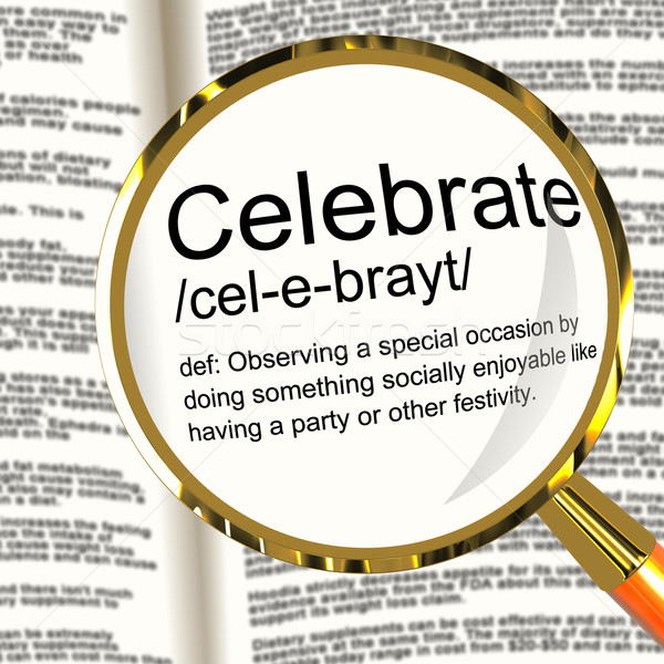 Celebrate Definition Magnifier Showing Party Festivity Or Event Stock photo © stuartmiles