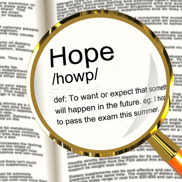 Stock photo: Hope Definition Magnifier Showing Wishes Wants And Hopes