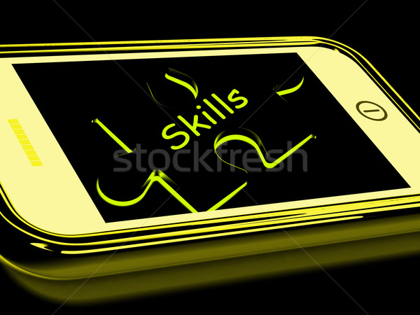 Skills Smartphone Means Knowledge Abilities And Competency Stock photo © stuartmiles