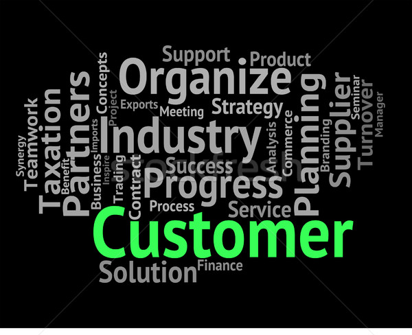 Customer Word Shows Patrons Customers And Clientele Stock photo © stuartmiles