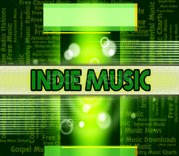 Indie Music Indicates Sound Track And Independent Stock photo © stuartmiles