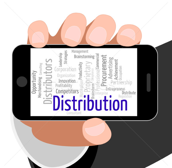 Distribution Word Represents Supply Chain And Delivery Stock photo © stuartmiles