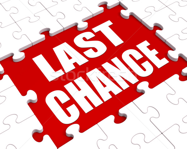 Last Chance Puzzle Shows Final Opportunity Or Act Now Stock photo © stuartmiles