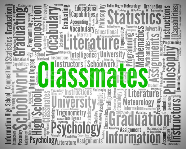 Classmates Word Means Colleague Schoolmate And Text Stock photo © stuartmiles