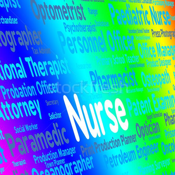 Nurse Job Indicates Recruitment Nursing And Occupations Stock photo © stuartmiles