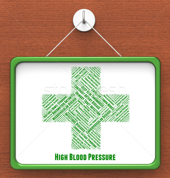 High Blood Pressure Means Poor Health And Afflictions Stock photo © stuartmiles