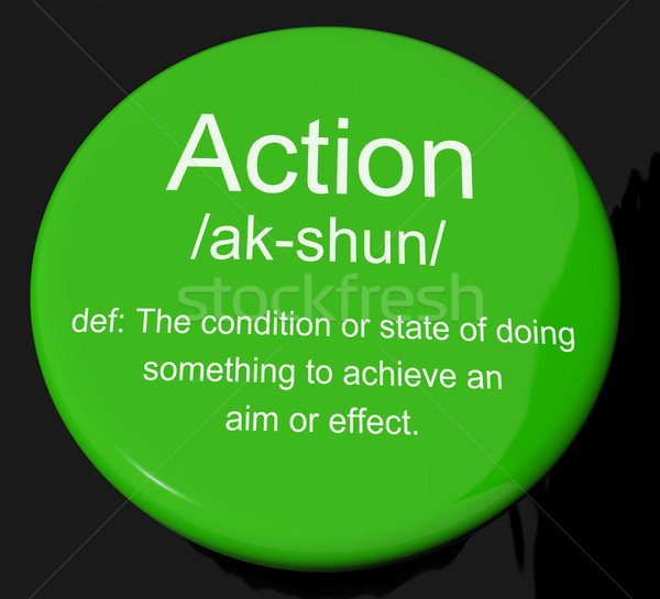 Action Definition Button Showing Acting Or Proactive Stock photo © stuartmiles