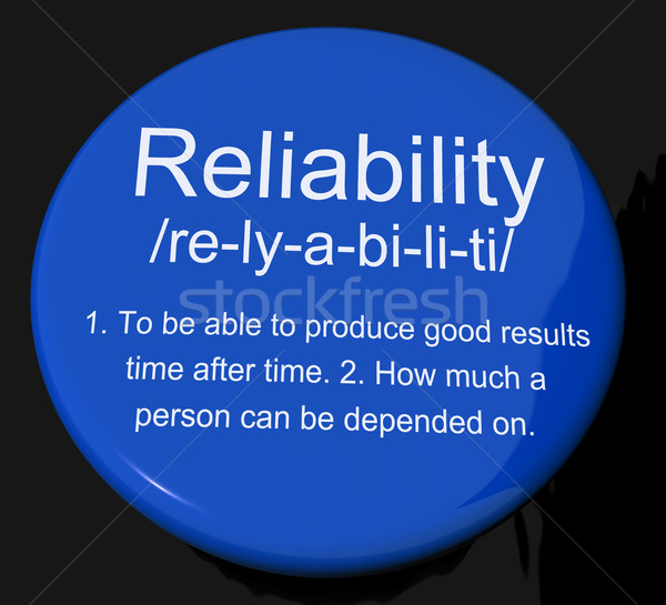Reliability Definition Button Showing Trust Quality And Dependab Stock photo © stuartmiles