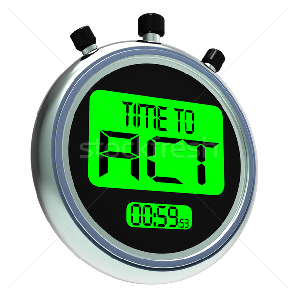 Time To Act Message Means Urgent Action Stock photo © stuartmiles