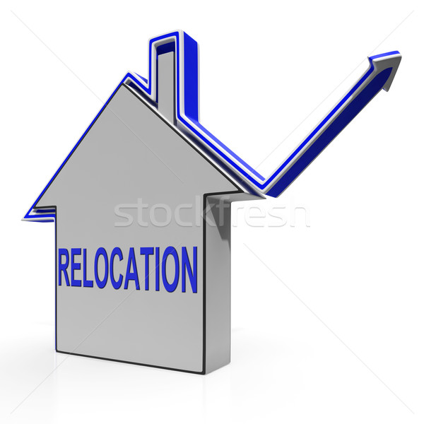 Relocation House Means Shifting And Change Of Residency Stock photo © stuartmiles