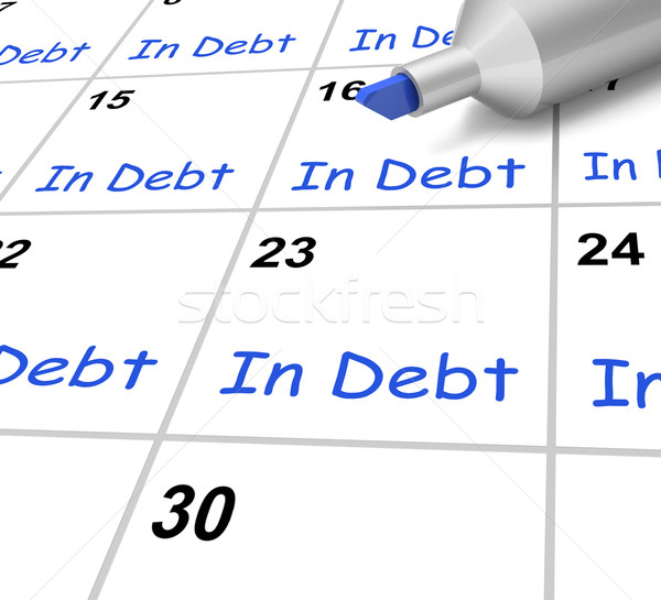 In Debt Calendar Shows Borrowed Money Owed Stock photo © stuartmiles