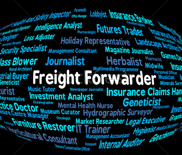 Freight Forwarder Indicates Recruitment Products And Produce Stock photo © stuartmiles