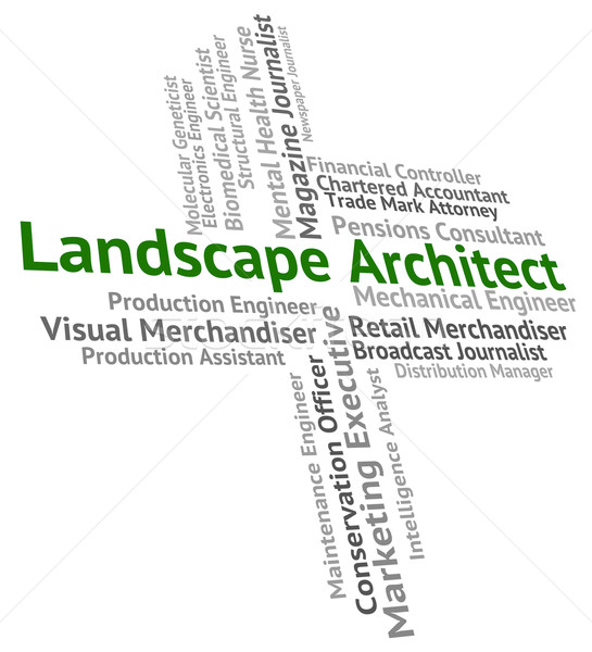 Landscape Architect Indicates Occupations Landscapes And Employe Stock photo © stuartmiles