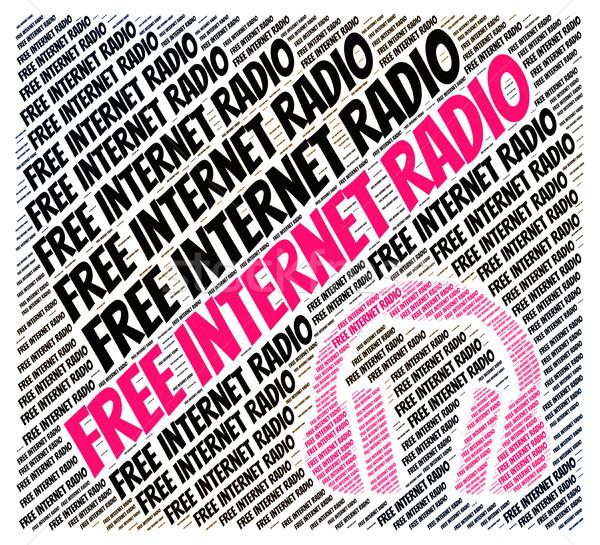 Free Internet Radio Indicates For Nothing And Web Stock photo © stuartmiles