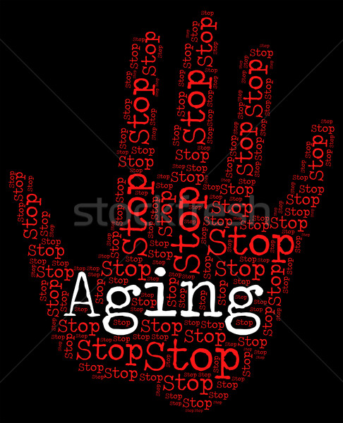 Stop Aging Shows Getting Old And Caution Stock photo © stuartmiles