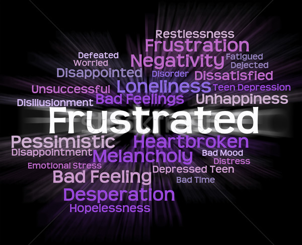 Frustrated Word Represents Exasperated Frustrating And Maddened Stock photo © stuartmiles