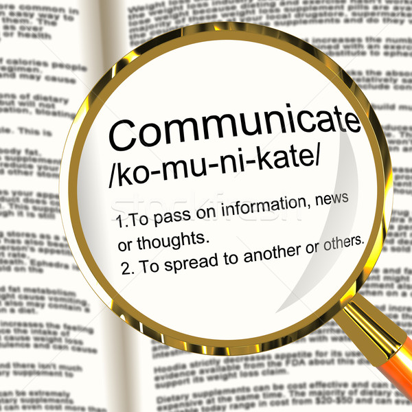 Communicate Definition Magnifier Showing Dialog Networking Or Sp Stock photo © stuartmiles