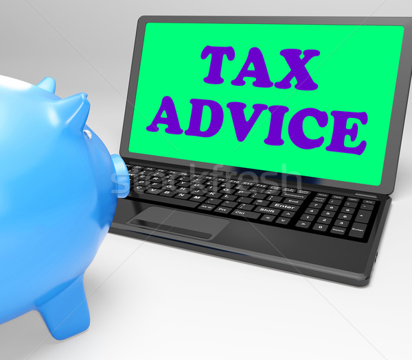 Tax Advice Laptop Shows Professional Advising On  Taxation Stock photo © stuartmiles