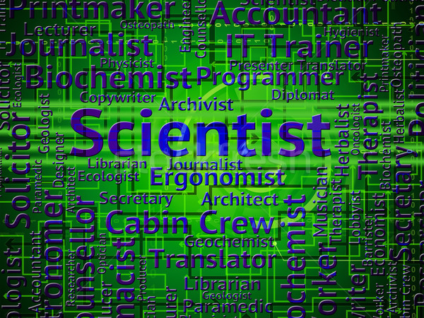 Scientist Job Indicates Position Research And Work Stock photo © stuartmiles