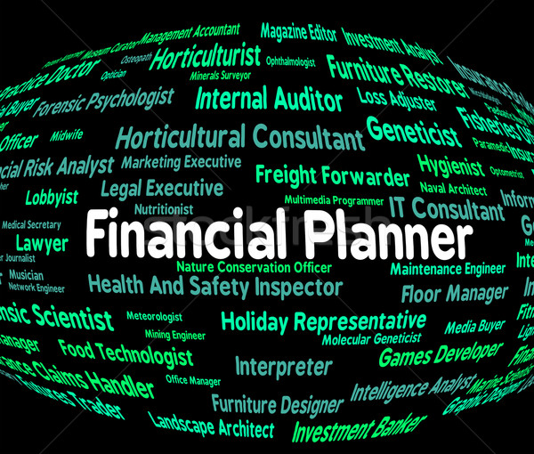 Pénzügyi tervező szó tervez foglalkoztatás munka Stock fotó © stuartmiles