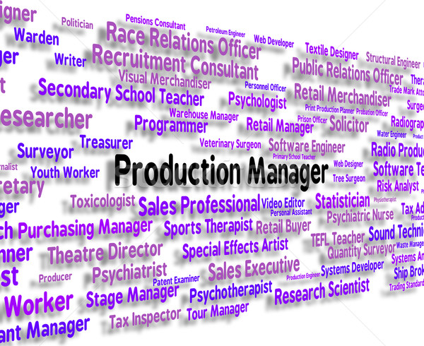 Production Manager Represents Occupations Employment And Work Stock photo © stuartmiles
