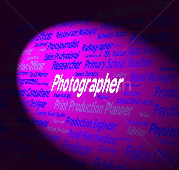 Photographer Job Indicates Text Occupations And Hire Stock photo © stuartmiles