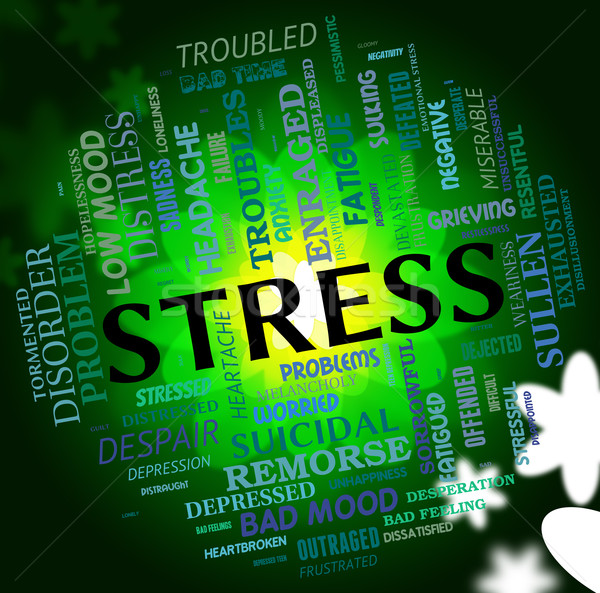 Stress Word Shows Stressed Wordcloud And Pressures Stock photo © stuartmiles