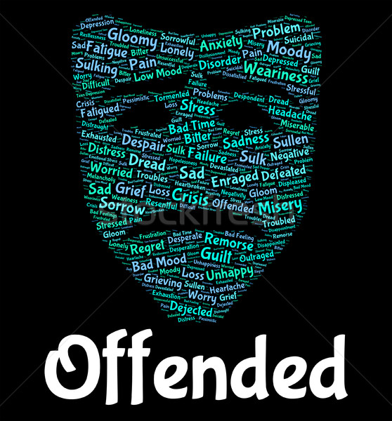 Offended Word Represents Put Out And Affronted Stock photo © stuartmiles