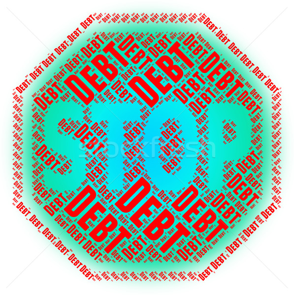 Stop Debt Represents Warning Sign And Danger Stock photo © stuartmiles