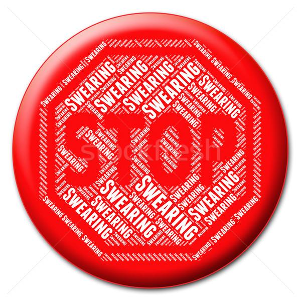 Stop Swearing Indicates Bad Language And Caution Stock photo © stuartmiles